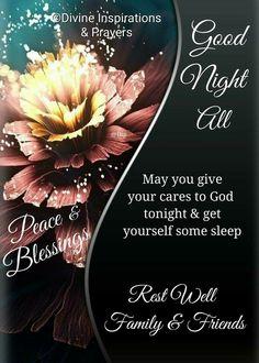 Good Night Blessings Quotes, Good Night Prayer Quotes, Cute Good Morning Quotes, Good Night Messages, Good Night Wishes, Good Night Sweet Dreams, Night Quotes, Good Night Family, Good Night Everyone