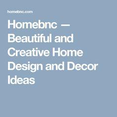 Homebnc — Beautiful and Creative Home Design and Decor Ideas