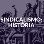 História do sindicalismo no Brasil e no mundo