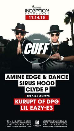 oh yeah  Amine Edge & DANCE, Sirus Hood, Clyde P, Kurupt & Eazy-E3 at Exchange LA 2015-11-14 22:00:00 tickets