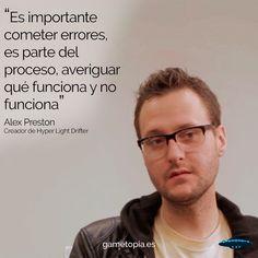 Cometer errores es parte del proceso. Gran frase de inspiración de Alex Preston creador de Hyper Light Drifter.