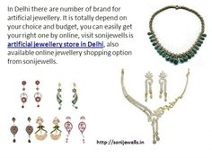 you can easily get your right one by online, visit sonijewells is artificial jewellery store in Delhi, also available online jewellery shopping option from sonijewells. http://sonijewells.in/