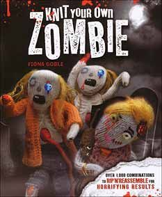 Knit Your Own Zombie - Knitting Books by Fiona Goble