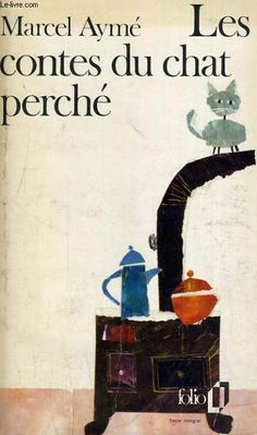 Les Contes du chat perché by Marcel Aymé