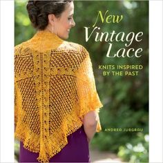 New Vintage Lace: Knits Inspired By the Past: Andrea Jurgrau: 9781620331002: Amazon.com: Books