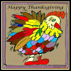 """""""Happy Turkey,"""" digitally enhanced drawing by Kevin Dayhoff, Nov. 19, 2009 – December 5, 2013 http://westminster.patch.com/groups/kevin-e-dayhoffs-blog/p/history-indicates-that-this-time-of-the-year-has-always-been-busy"""