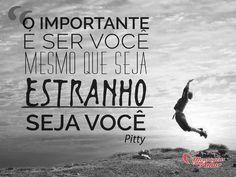 O importante é ser você, mesmo que seja estranho! #sejavoce #importante