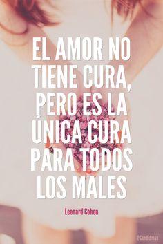 """""""El #Amor no tiene #Cura, pero es la única cura para todos los #Males"""".  / Lo es... AMAR-CURA"""