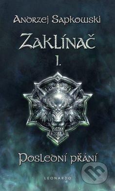 Zaklinac I. - Posledni prani (Andrzej Sapkowski)