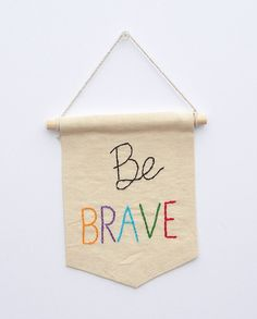 Be Brave embroidered mini banner wall hanging by ArtandAroma