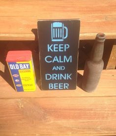 Beer Sign, Keep Calm and Drink Beer, Quote Sign, Wall Hanging, Man Cave