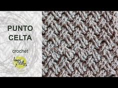 Tutorial Punto Celta Crochet o Ganchillo - YouTube