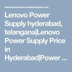 Lenovo Power Supply hyderabad, telangana|Lenovo Power Supply Price in Hyderabad|Power Supply models|Power Supply pricelist|Power Supply service center|hyderabad|telangana|andhra Hyderabad, Showroom, India, Models, Laptop, Templates, Goa India, Laptops, Fashion Showroom