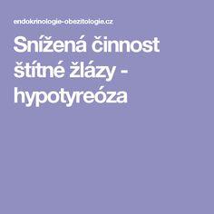 Snížená činnost štítné žlázy - hypotyreóza
