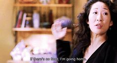 """If there's no food, I'm going home."" Cristina Yang; Grey's Anatomy quotes"