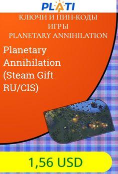 Planetary Annihilation (Steam Gift  RU/CIS) Ключи и пин-коды Игры Planetary Annihilation