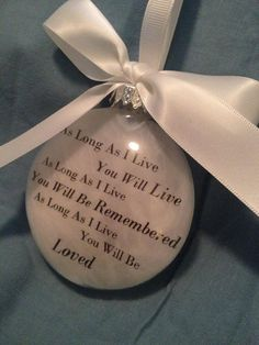 """Glass 'In Memory' Memorial Christmas Remembrance Ornament """"As Long As I live.. You Will Be Loved"""" White w/ feathers- parent, child, spouse"""