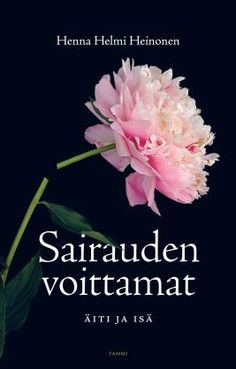 Sairauden voittamat - Henna Helmi Heinonen, Tammi