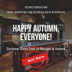 Cabinet Business Customer Rates Tend to Descend in Autumn NOT OURS! Local Marketing for Kitchen & Bath Businesses Digital Marketing Services, Online Marketing, Seo Agency, Best Seo, Growing Your Business, Kitchen And Bath, Autumn, Cabinet, Education