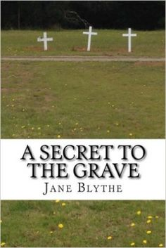 A Secret to the Grave | Jane Blythe | 9780992418014 | NetGalley
