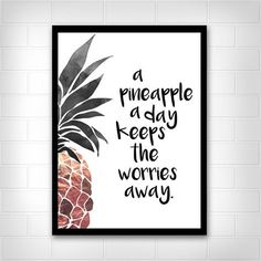 Types of Houseplant Bugs and Methods to Check Their Infestation A Pineapple A Day Keeps The Worries Away. Print Only Unframed This Print Is A Beautiful Addition To The Home Or A Unique Gift. Pineapple Kitchen, Pineapple Room Decor, Pineapple Decorations, Pineapple Art, Pinapple Decor, Pineapple Quotes, Pineapple Pictures, Pineapple Gifts, Pineapple Wallpaper