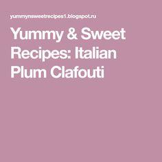 Yummy & Sweet Recipes: Italian Plum Clafouti