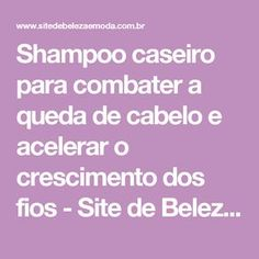 Shampoo caseiro para combater a queda de cabelo e acelerar o crescimento dos fios - Site de Beleza e Moda