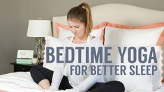 Bedtime Yoga Routine: 7 Poses for Sleep and Relaxation