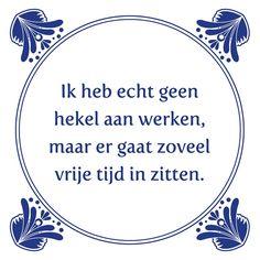 Tegeltjeswijsheid.nl - een uniek presentje - Ik heb echt geen hekel aan werken