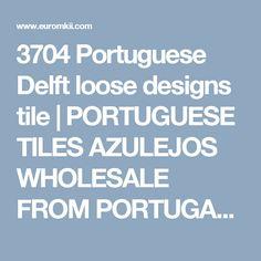 3704 Portuguese Delft loose designs tile | PORTUGUESE TILES AZULEJOS WHOLESALE FROM PORTUGAL Mediterranean hand painted decorative pieces