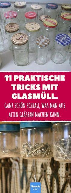11 praktische Tricks mit Glasmüll #Upcycling #Recycling #Altglas #Schraubglas #Schraubgläser #wiederverwenden #Haushalt #Deko #Dekoration #Marmeladenglas #Marmeladengläser