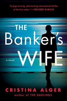 The Banker's Wife by Cristina Alger https://www.amazon.com/dp/B0776JK4Q3/ref=cm_sw_r_pi_dp_U_x_5ORoBb0SMEKBJ