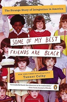 Some of My Best Friends Are Black: The Strange Story of Integration in America, http://www.amazon.com/dp/0143123637/ref=cm_sw_r_pi_awdm_CeLtxb198F35H