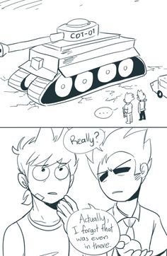 Its okay tord, we all leave our tanks at home too sometimes. (Credit to the artist)