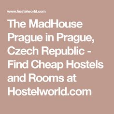 The MadHouse Prague in Prague, Czech Republic  - Find Cheap Hostels and Rooms at Hostelworld.com