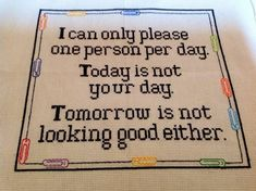 Funny Cross Stitch-Today is Not Your Day…. by Clarice Anderson Funny Cross Stitch-Today is Not Your Day…. by Clarice Anderson Cross Stitch Quotes, Cross Stitch Charts, Cross Stitch Designs, Cross Stitch Patterns, Cross Stitching, Cross Stitch Embroidery, Embroidery Patterns, Crochet Cross, Filet Crochet