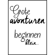 """A4 Poster """"Grote avonturen"""" Motto Quotes, Me Quotes, Qoutes, Happy New Home, A4 Poster, Journal Cards, Texts, Letters, Messages"""