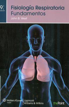 Fisiología respiratoria: fundamentos. 9ª ed. 2012…