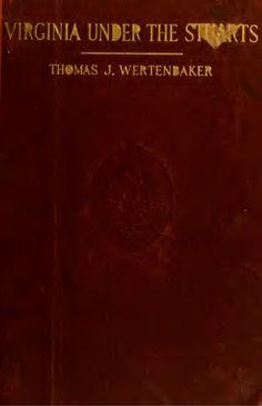 Virginia Under The Stuarts 1607 - 1688