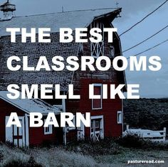 The best classrooms smell like a barn. Give it a Pin if you agree!