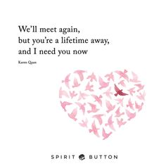 We'll meet again, but you're a lifetime away, and i need you now. Miss You Grandpa Quotes, Missing You Quotes, I Need You Now, Still Miss You, Fine Quotes, Deep Quotes, Meet Again Quotes, I Missed, Be Yourself Quotes