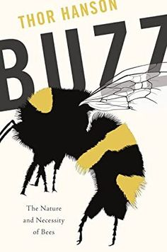 Buzz : The Nature and Necessity of Bees - by Thor Hanson (Hardcover) Date, Bee Book, Bee Free, Most Popular Books, Got Books, Read Books, Book Photography, Free Reading, Reading Online