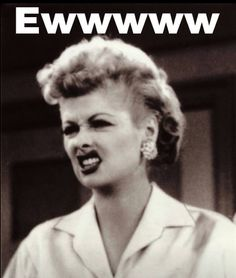 Ewwwww! Go to facial expression! lol