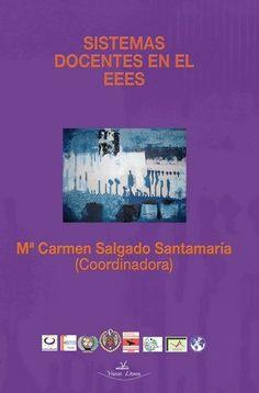 Sistemas docentes en el EEES. Carmen Salgado Santamaría. Vision Libros, 2012
