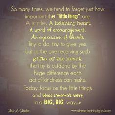 Heartprints of God: The Little Things~<3 www.facebook.com/heartprintsofgod