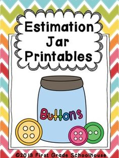 Estimation Jar Printables by First Grade Schoolhouse. Two different sized estimation recording sheets and a poster.