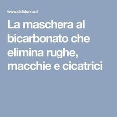 The bicarbonate mask that removes wrinkles, blemishes and cica .- La maschera al bicarbonato che elimina rughe, macchie e cicatrici – The bicarbonate mask that eliminates wrinkles, stains and scars – THE - Face Care, Body Care, Skin Care, Les Rides, Facial Cleansers, Wrinkle Remover, Beauty Box, Better Life, Face And Body