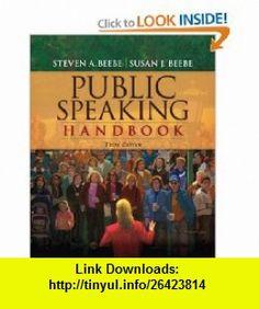 Public Speaking Handbook (3rd Edition) (9780205648351) Steven A. Beebe, Susan J. Beebe , ISBN-10: 0205648355  , ISBN-13: 978-0205648351 ,  , tutorials , pdf , ebook , torrent , downloads , rapidshare , filesonic , hotfile , megaupload , fileserve