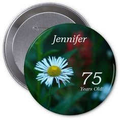 75 Years Old, White Wildflower Button (Pin).  Matching greeting cards, invitations, postage stamps, and party favors are available at www.zazzle.com/SocolikCardShop*