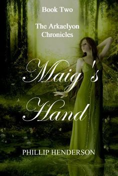 Maig's Hand (Book Two) The Arkaelyon Chronicles by Phillip Henderson, http://www.amazon.com/dp/B004XTTSMU/ref=cm_sw_r_pi_dp_.IPhsb11KCPPZ
